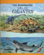 Los dinosaurios era de gigantes - Dinosaurs on File: The Age of the Giants