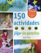150 actividades para jugar sin pantallas - 150+ Screen-Free Activities for Kids