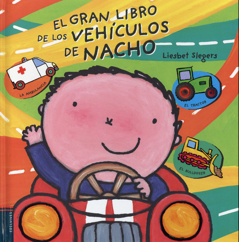 El gran libro de los vehículos de Nacho - Vroom! Kevin's Big Book of Vehicles