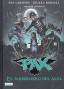 Pax 4. El mensajero del mal - Pax 4. The Messenger of Evil