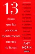 """13 cosas que las personas mentalmente fuertes no hacen - 13 Things Mentally Strong People Dont Do"""""""
