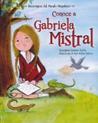 Conoce a Gabriela Mistral - Get to Know Gabriela Mistral
