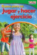 Bueno para mí: Jugar y hacer ejercicio - Good for Me: Play and Exercise