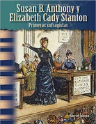 Susan B. Anthony y Elizabeth Cady Stanton - Susan B. Anthony and Elizabeth Cady Stanton: Early Suffragists