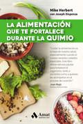 La alimentación que te fortalece durante la quimio - Stay Healthy During Chemo
