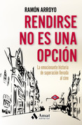 Rendirse no es una opción - Giving Up Is Not an Option