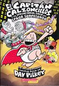 El Capitán Calzoncillos y la sensacional saga del señor Sohediondo - Captain Underpants and the Sensational Saga of Sir Stinks-A-Lot