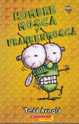 Hombre Mosca y Frankenmosca - Fly Guy and the Frankenfly