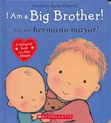 I Am a Big Brother!/¡Soy un hermano mayor!