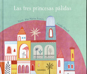 Las tres princesas pálidas - The Three Pale Princesses