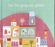Las tres princesas pálidas - The Three Pale Princesses