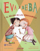 Eva y Beba y el récord de los dinosaurios - Ivy and Bean Break the Fossil Record