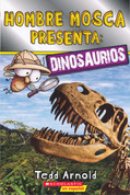 Hombre Mosca presenta: Dinosaurios - Fly Guy Presents: Dinosaurs
