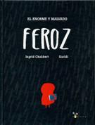 El enorme y malvado Feroz - Big, Bad Ferocious