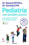 Pediatría con sentido común - Common Sense Pediatrics