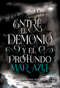 Entre el demonio y el profundo mar azul - Between the Devil and the Deep Blue Sea