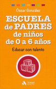 Escuela de padres de niños de 0 a 6 años - Parenting Children from Birth to Age Six