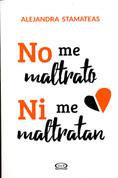 No me maltrato ni me maltratan - I Don't Mistreat Myself or Let Anyone Mistreat Me
