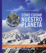 Cómo cuidar nuestro planeta - How to Take Care of Our Planet