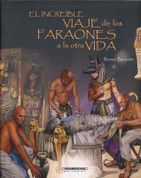 El increíble viaje de los faraones a la otra vida - The Incredible Journey to the Afterlife of Pharoahs