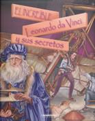 El increíble Leonardo da Vinci y sus secretos - The Incredible Leonardo da Vinci and His Secrets