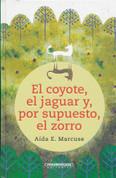 El coyote, el jaguar y, por supuesto, el zorro - The Coyote, the Jaguar, and, of Course, the Fox