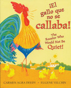 ¡El gallo que no se callaba!/The Rooster Who Would not Be Quiet!