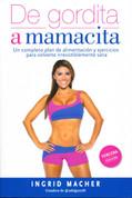 De gordita a mamacita - From Fat to Fab