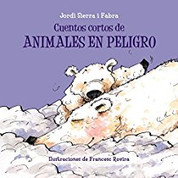 Cuentos cortos de animales en peligro - Short Stories of Endangered Animals