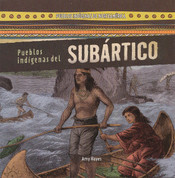 Pueblos indígenas del Subártico - Native Peoples of the Subarctic