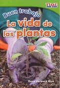 Buen trabajo: La vida de las plantas - Good Work: Plant Life