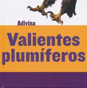 Valientes plumíferos - Feathered and Fierce
