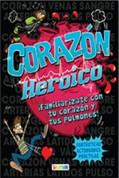 Corazón heroico - Heroic Heart