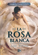 La rosa blanca - The White Rose