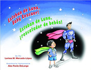 Esteban de Luna, Baby Rescuer!/Esteban de Luna, ¡rescatador de bebés!