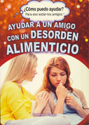 Ayudar a un amigo con un desorden alimenticio - Helping a Friend with an Eating Disorder