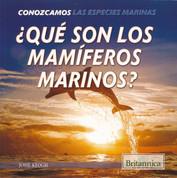 ¿Qué son los mamíferos marinos? - What Are Sea Mammals?