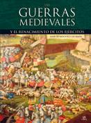 Las guerras medievales y el renacimiento de los ejércitos - Medieval Wars and the Resurgence of Armies