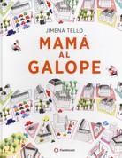 Mamá al galope - Galloping Mama