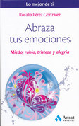 Abraza tus emociones - Embrace Your Emotions