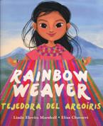 Rainbow Weaver/Tejedora del arcoíris