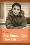 HOW TO BE GOOD TO YOURSELF: ENGLISH-SPANISH BILINGUAL SERIES
