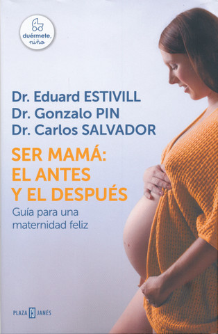 Ser mamá - Becoming a Mother: The Before and the After