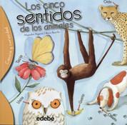 Los cinco sentidos de los animales - Animales Have Five Senses