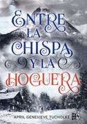 Entre la chispa y la hoguera - Between the Spark and the Burn