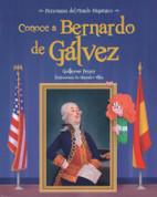 Conoce a Bernardo Gálvez - Get to Know Bernardo de Galvez