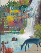 Agua, agüita/Water, Little Water