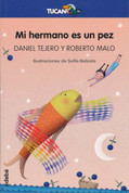 Mi hermano es un pez - My Brother Is a Fish