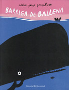 Barriga de ballena - In the Whale's Belly