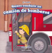 Quiero conducir un camión de bomberos - I Want to Drive a Fire Truck